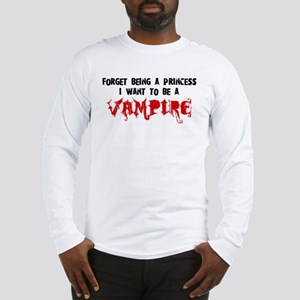 I Want to be a Vampire Long Sleeve T-Shirt