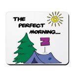 The perfect morning Mousepad