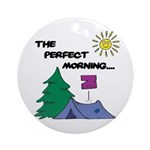 The perfect morning Ornament (Round)