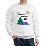The perfect morning Sweatshirt
