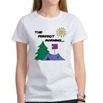 The perfect morning Women's T-Shirt