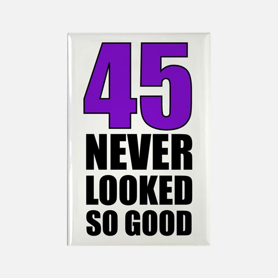 45 Never Looked So Good Rectangle Magnet (10 pack)