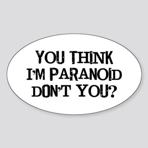 You Paranoid Sticker (Oval)