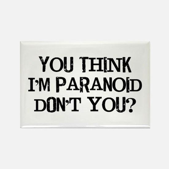 You Paranoid Rectangle Magnet