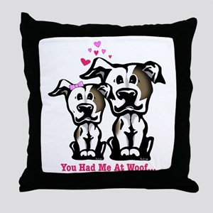 You Had Me at Woof Pit Bull Throw Pillow