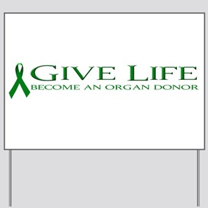 Give Life Yard Sign