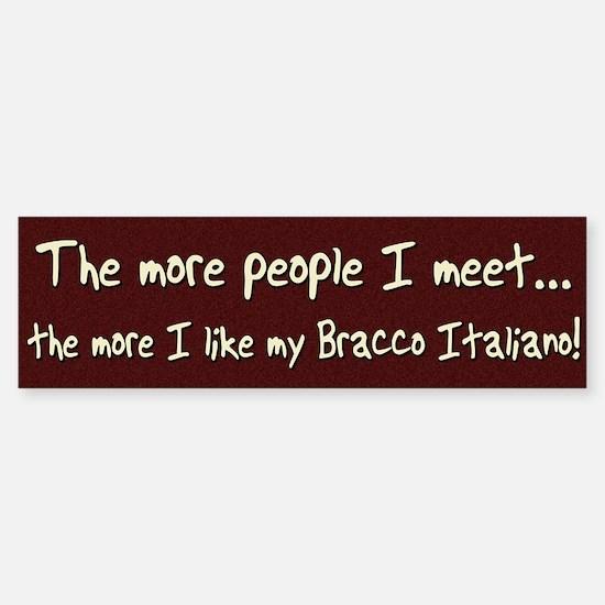 The More People Bracco Italiano Bumper Bumper Bumper Sticker