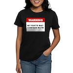 My Pants May Contain Nuts Women's Dark T-Shirt