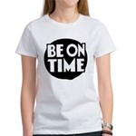 Be On Time Women's T-Shirt