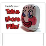 Take More Pills Sign - Weatherproof Printed Vinyl