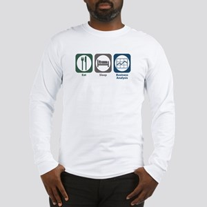 Eat Sleep Business Analysis Long Sleeve T-Shirt