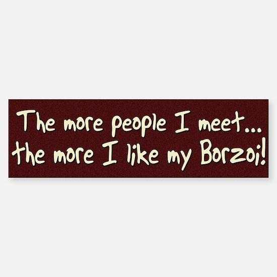 The More People Borzoi Bumper Bumper Bumper Sticker