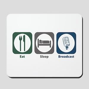 Eat Sleep Broadcast Mousepad
