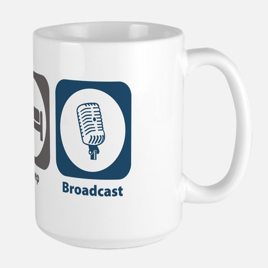 Eat Sleep Broadcast Large Mug