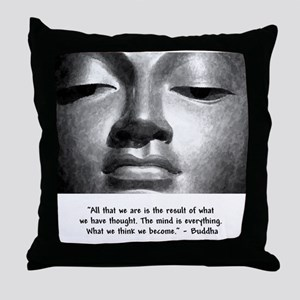 What we think we become. Throw Pillow