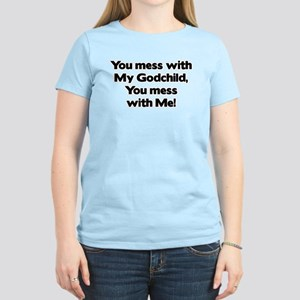 Don't Mess with My Godchild! Women's Light T-Shirt