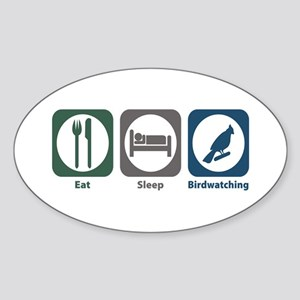 Eat Sleep Birdwatching Oval Sticker