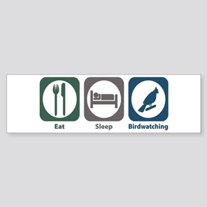 Eat Sleep Birdwatching Bumper Sticker
