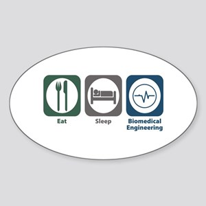 Eat Sleep Biomedical Engineering Oval Sticker
