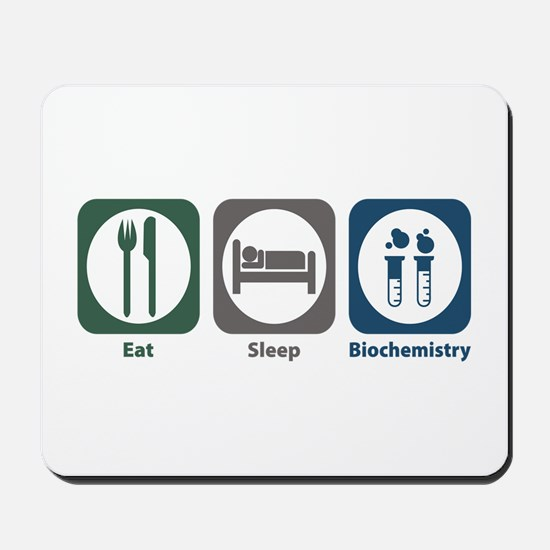 Eat Sleep Biochemistry Mousepad