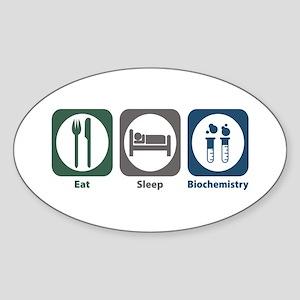 Eat Sleep Biochemistry Oval Sticker