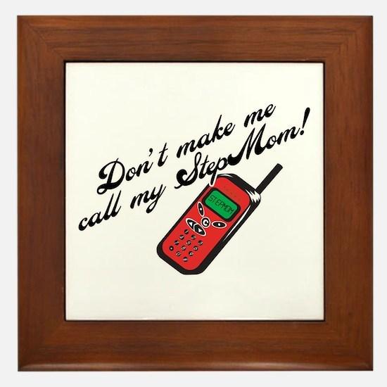 Don't Make Me Call StepMom! Framed Tile