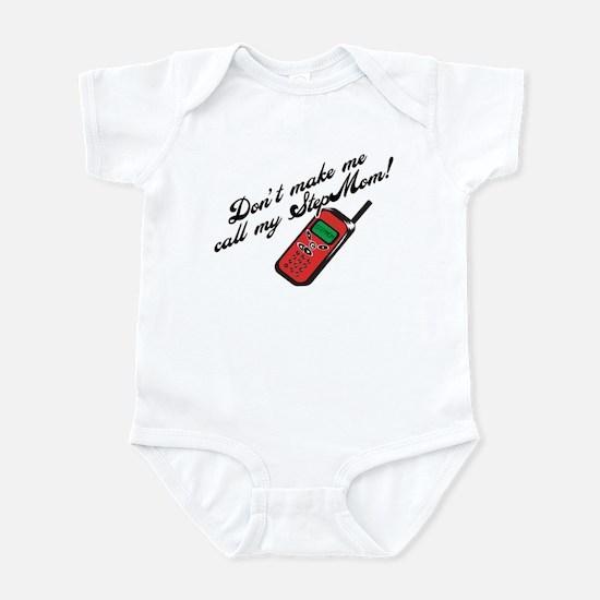 Don't Make Me Call StepMom! Infant Bodysuit