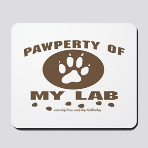 Pawperty of My Lab Mousepad