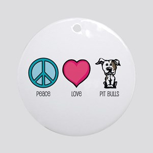 Peace Love & Pit Bulls Ornament (Round)