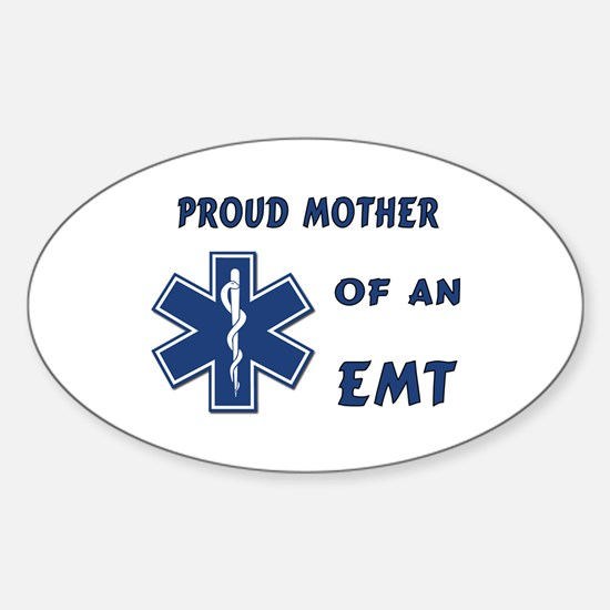 Proud Mother of an EMT Sticker (Oval)