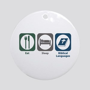 Eat Sleep Biblical Languages Ornament (Round)