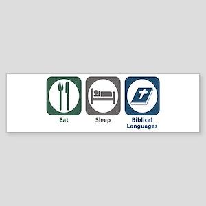 Eat Sleep Biblical Languages Bumper Sticker