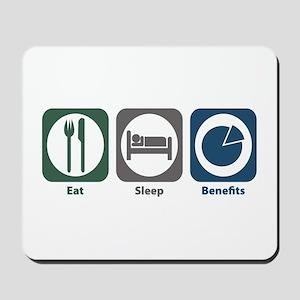 Eat Sleep Benefits Mousepad