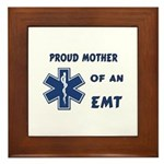Proud Mother of an EMT Framed Tile