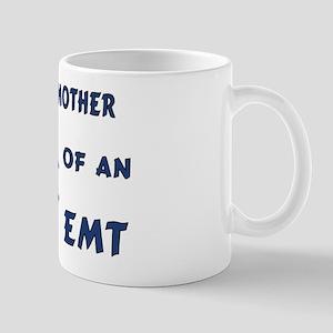 Proud Mother of an EMT 11 oz Ceramic Mug