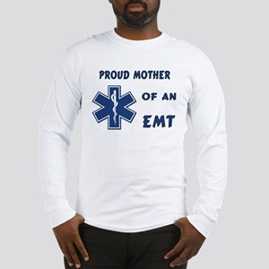 Proud Mother of an EMT Long Sleeve T-Shirt