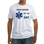 Proud Mother of an EMT Fitted T-Shirt