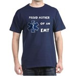Proud Mother of an EMT Dark T-Shirt