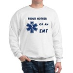 Proud Mother of an EMT Sweatshirt