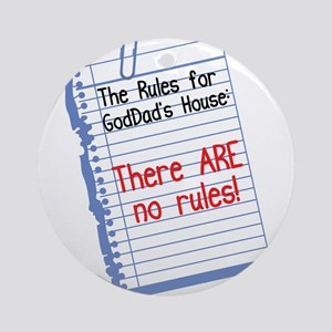 No Rules at GodDad's House Ornament (Round)