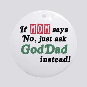 Just Ask GodDad Instead! Ornament (Round)