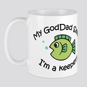 My GodDad Says I'm a Keeper! Mug