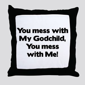 Don't Mess with My Godchild! Throw Pillow
