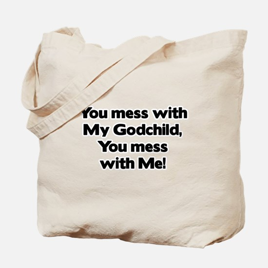 Don't Mess with My Godchild! Tote Bag