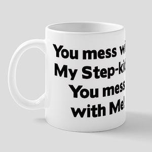 Don't Mess with My Step-Kids! Mug