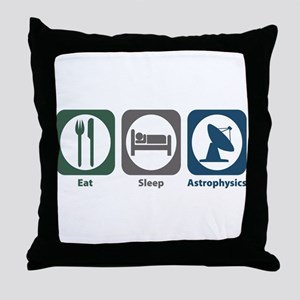 Eat Sleep Astrophysics Throw Pillow