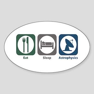 Eat Sleep Astrophysics Oval Sticker