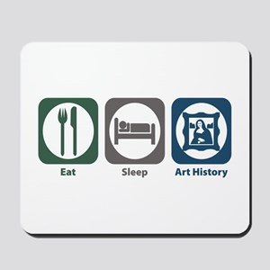 Eat Sleep Art History Mousepad