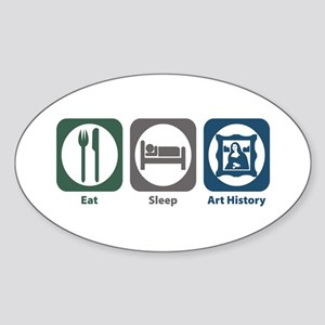 Eat Sleep Art History Oval Sticker