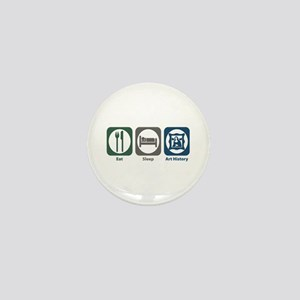 Eat Sleep Art History Mini Button